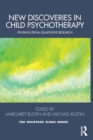 New Discoveries in Child Psychotherapy : Findings from Qualitative Research - Book