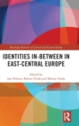 Identities in-Between in East-Central Europe - Book