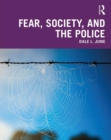 Fear, Society, and the Police - Book