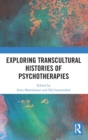 Exploring Transcultural Histories of Psychotherapies - Book