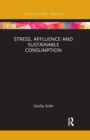Stress, Affluence and Sustainable Consumption - Book