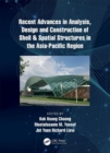 Recent Advances in Analysis, Design and Construction of Shell & Spatial Structures in the Asia-Pacific Region - Book