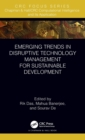 Emerging Trends in Disruptive Technology Management for Sustainable Development - Book