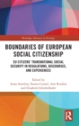 Boundaries of European Social Citizenship : EU Citizens' Transnational Social Security in Regulations, Discourses and Experiences - Book