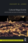 Cultural Mega-Events : Opportunities and Risks for Heritage Cities - Book