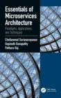 Essentials of Microservices Architecture : Paradigms, Applications, and Techniques - Book