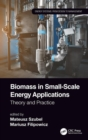 Biomass in Small-Scale Energy Applications : Theory and Practice - Book