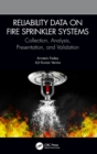 Reliability Data on Fire Sprinkler Systems : Collection, Analysis, Presentation, and Validation - Book
