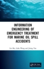 Information Engineering of Emergency Treatment for Marine Oil Spill Accidents - Book