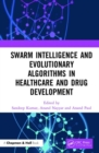 Swarm Intelligence and Evolutionary Algorithms in Healthcare and Drug Development - Book