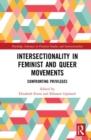 Intersectionality in Feminist and Queer Movements : Confronting Privileges - Book