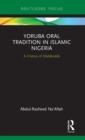 Yoruba Oral Tradition in Islamic Nigeria : A History of DADAKUADA - Book
