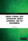 Energy Storage, Grid Integration, Energy Economics, and the Environment - Book