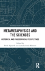 Metametaphysics and the Sciences : Historical and Philosophical Perspectives - Book