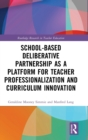 School-Based Deliberative Partnership as a Platform for Teacher Professionalization and Curriculum Innovation - Book