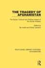 The Tragedy of Afghanistan : The Social, Cultural and Political Impact of the Soviet Invasion - Book