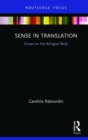 Sense in Translation : Essays on the Bilingual Body - Book