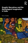 Graphic Narratives and the Mythological Imagination in India - Book