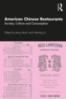 American Chinese Restaurants : Society, Culture and Consumption - Book