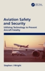 Aviation Safety and Security : Utilizing Technology to Prevent Aircraft Fatality - Book