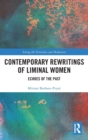 Contemporary Rewritings of Liminal Women : Echoes of the Past - Book