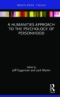 A Humanities Approach to the Psychology of Personhood - Book