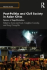 Post-Politics and Civil Society in Asian Cities : Spaces of Depoliticisation - Book