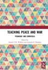 Teaching Peace and War : Pedagogy and Curricula - Book