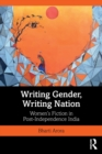 Writing Gender, Writing Nation : Women's Fiction in Post-Independence India - Book