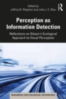 Perception as Information Detection : Reflections on Gibson's Ecological Approach to Visual Perception - Book