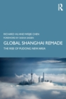 Global Shanghai Remade : The Rise of Pudong New Area - Book