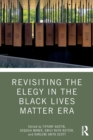 Revisiting the Elegy in the Black Lives Matter Era - Book