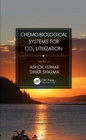 Chemo-Biological Systems for CO2 Utilization - Book