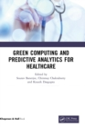 Green Computing and Predictive Analytics for Healthcare - Book