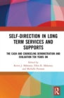 Self-Direction in Long Term Services and Supports : The Cash and Counseling Demonstration and Evaluation Ten Years On - Book