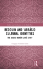 Bedouin and 'Abbasid Cultural Identities : The Arabic Majnun Layla Story - Book