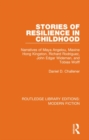 Stories of Resilience in Childhood : Narratives of Maya Angelou, Maxine Hong Kingston, Richard Rodriguez, John Edgar Wideman and Tobias Wolff - Book