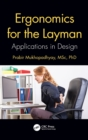 Ergonomics for the Layman : Applications in Design - Book