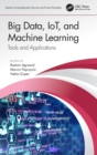 Big Data, IoT, and Machine Learning : Tools and Applications - Book