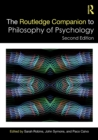 The Routledge Companion to Philosophy of Psychology - Book
