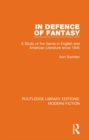 In Defence of Fantasy : A Study of the Genre in English and American Literature since 1945 - Book