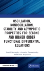 Oscillation, Nonoscillation, Stability and Asymptotic Properties for Second and Higher Order Functional Differential Equations - Book