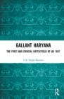 Gallant Haryana : The First and Crucial Battlefield of AD 1857 - Book