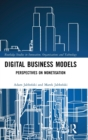 Digital Business Models : Perspectives on Monetisation - Book