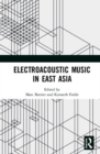 Electroacoustic Music in East Asia - Book