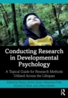 Conducting Research in Developmental Psychology : A Topical Guide for Research Methods Utilized Across the Lifespan - Book
