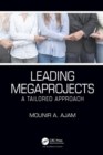 Leading Megaprojects : A Tailored Approach - Book