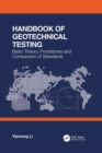 Handbook of Geotechnical Testing: Basic Theory, Procedures and Comparison of Standards - Book