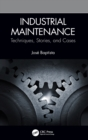 Industrial Maintenance : Techniques, Stories, and Cases - Book