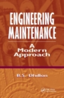 Engineering Maintenance : A Modern Approach - Book